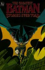 Greatest Batman Stories Ever Told, The