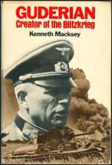 Guderian - Creator of the Blitzkrieg