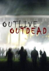 Outlive the Dead