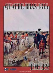 Quatre Bras 1815, Last Eagles