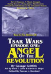 Tsar Wars - Episode One, Angel of the Revolution
