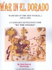 By the Sword - War in Eldorado, Warfare in the New World, 1492-1550