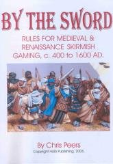 By the Sword - Medieval & Renaissance Skirmish Gaming, 400 AD - 1600 AD