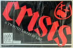 Crisis - A Twisted Laugh at Life
