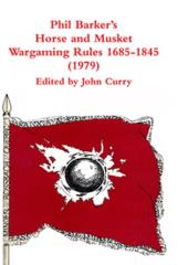 Phil Barker's Horse and Musket Wargaming Rules (1685-1845)