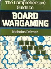 Comprehensive Guide to Board Wargaming, The