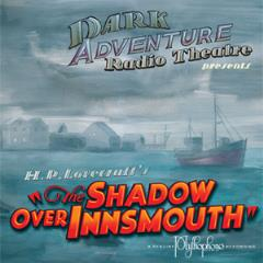 Shadow Over Innsmouth, The
