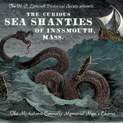 Curious Sea Shanties of Innsmouth, Mass., The
