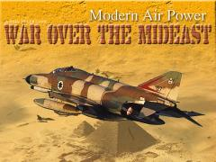 Modern Air Power - War Over the Mideast