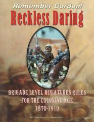 Remember Gordon! - Reckless Daring, Brigade Level Miniature Rules for the Colonial Age 1870-1910
