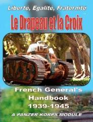 Le Drapeau et le Croix - French General's Handbook 1939-1945