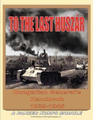 To the Last Huszar - Hungarian General's Handbook, 1939-1945
