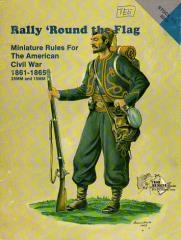 Rally 'Round the Flag - Miniature Rules for the American Civil War