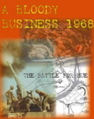 Bloody Business, A - The Battle of Hue, 1968