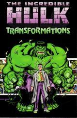 Incredible Hulk, The - Transformations