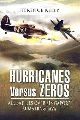 Hurricanes Versus Zeros - Air Battles over Singapore, Sumatra & Java
