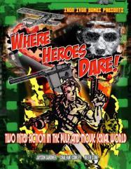 Where Heroes Dare!