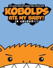 Kobolds Ate My Baby! - In Color!!!