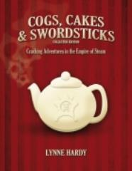 Cogs, Cakes & Swordsticks (Collected Edition)