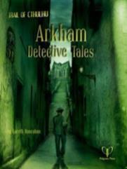 Arkham Detective Tales (1st Edition)
