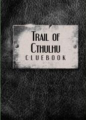 Trail of Cthulhu Cluebook