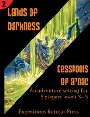Lands of Darkness #2 - Cesspools of Arnac