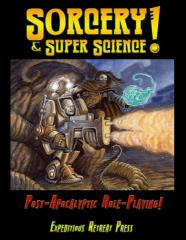 Sorcery & Super Science! - Post-Apocalyptic Role-Playing!