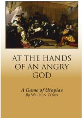 At the Hands of an Angry God - A Game of Utopias