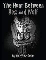 Hour Between Dog & Wolf, The