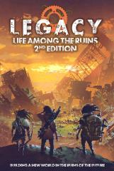 Legacy - Life Among the Ruins (2nd Edition)