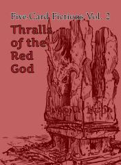 Thralls of the Red God - Five-Card Fictions Vol. 2