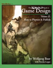 Kobold Guide to Game Design, The #2 - How to Pitch, Playtest & Publish