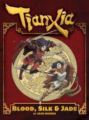 Tianxia - Blood, Silk & Jade