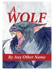 Wolf By Any Other Name, A