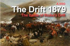 Drift 1879, The - The Battle of Rorke's Drift