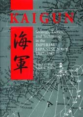 Kaigun - Strategy, Tactics, and Technology in the Imperial Japanese Nazy, 1887-1941