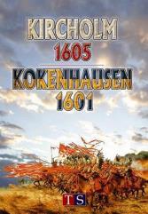 Kircholm 1605 & Kokenhausen 1601