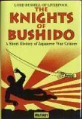 Knights of Bushido, The - A Short History of Japanese War Crimes