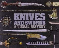 Knives and Swords - A Visual History