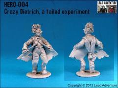 Crazy Dietrich, A Failed Experiment