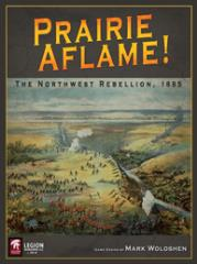 Prairie Aflame - The Northwest Rebellion of 1885 (2nd Edition)