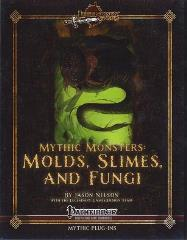 Mythic Monsters #2 - Molds, Slimes, and Fungi