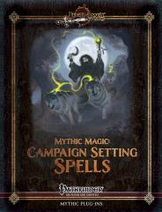 Mythic Magic - Campaign Setting Spells