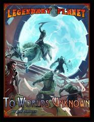 Legendary Planet - To Worlds Unknown (5E)