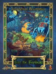 Legendary Beginnings - Into the Feyweald