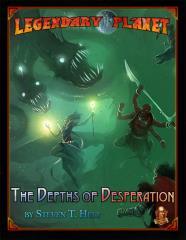Legendary Planet - The Depths of Desperation (5E)
