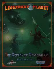 Legendary Planet - Depths of Desperation (Starfinder)