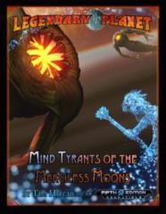 Legendary Planet - Mind Tyrants of the Merciless Moons (5E)
