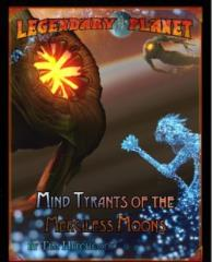 Legendary Planet - Mind Tyrants of the Merciless Moons