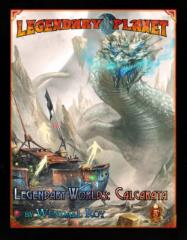 Legendary Planet - Legendary Worlds, Calcarata (5E)